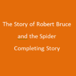 Robert Bruce and the Spider Story Failure is the Pillar of Success